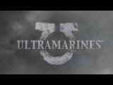 Ультрамарины (Ultramarines: The Movie) (2010)